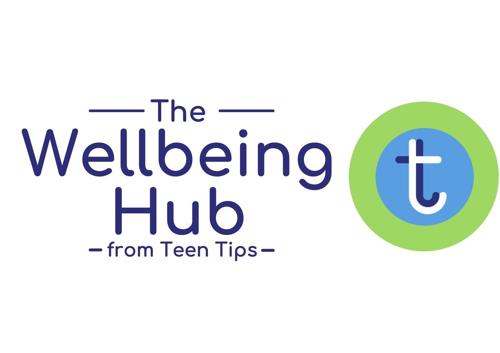Teen Tips Wellbeing hub
